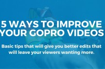 5 ways to imrove your gopro videos