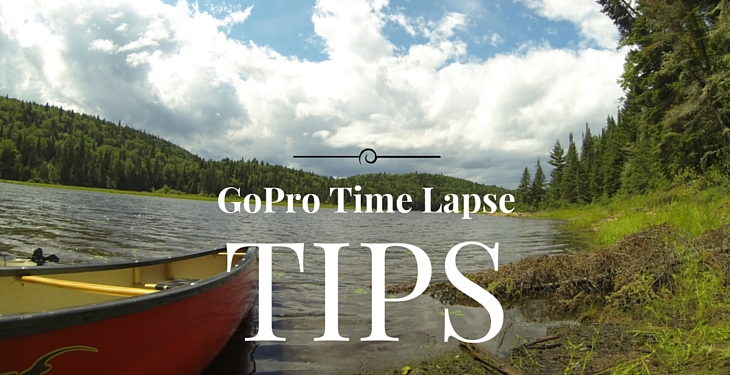 7 Easy Ways to Dramatically Improve your GoPro Time Lapses